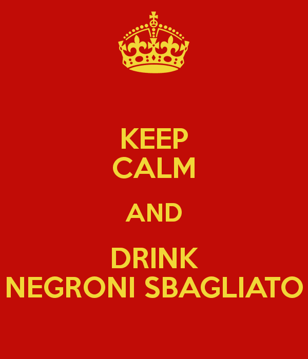 Keep Calm and Drink Negroni Sbagliato
